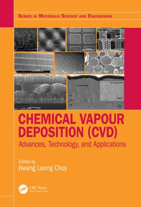 Chemical Vapour Deposition (CVD): Advances, Technology and Applications book cover