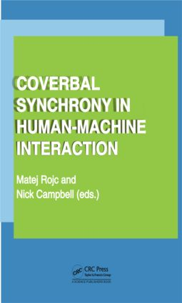 Coverbal Synchrony in Human-Machine Interaction: 1st Edition (Paperback) book cover