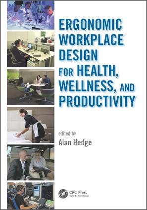Ergonomic Workplace Design for Health, Wellness, and Productivity book cover