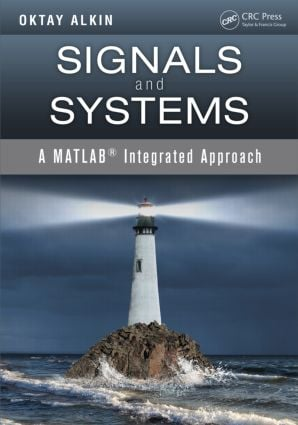 Signals and Systems: A MATLAB® Integrated Approach, 1st Edition (Hardback) book cover