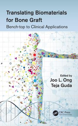 Translating Biomaterials for Bone Graft: Bench-top to Clinical Applications book cover
