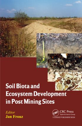 Soil Biota and Ecosystem Development in Post Mining Sites: 1st Edition (Hardback) book cover