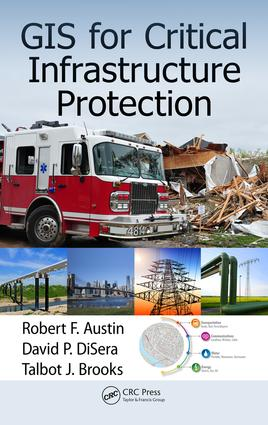 GIS for Critical Infrastructure Protection book cover