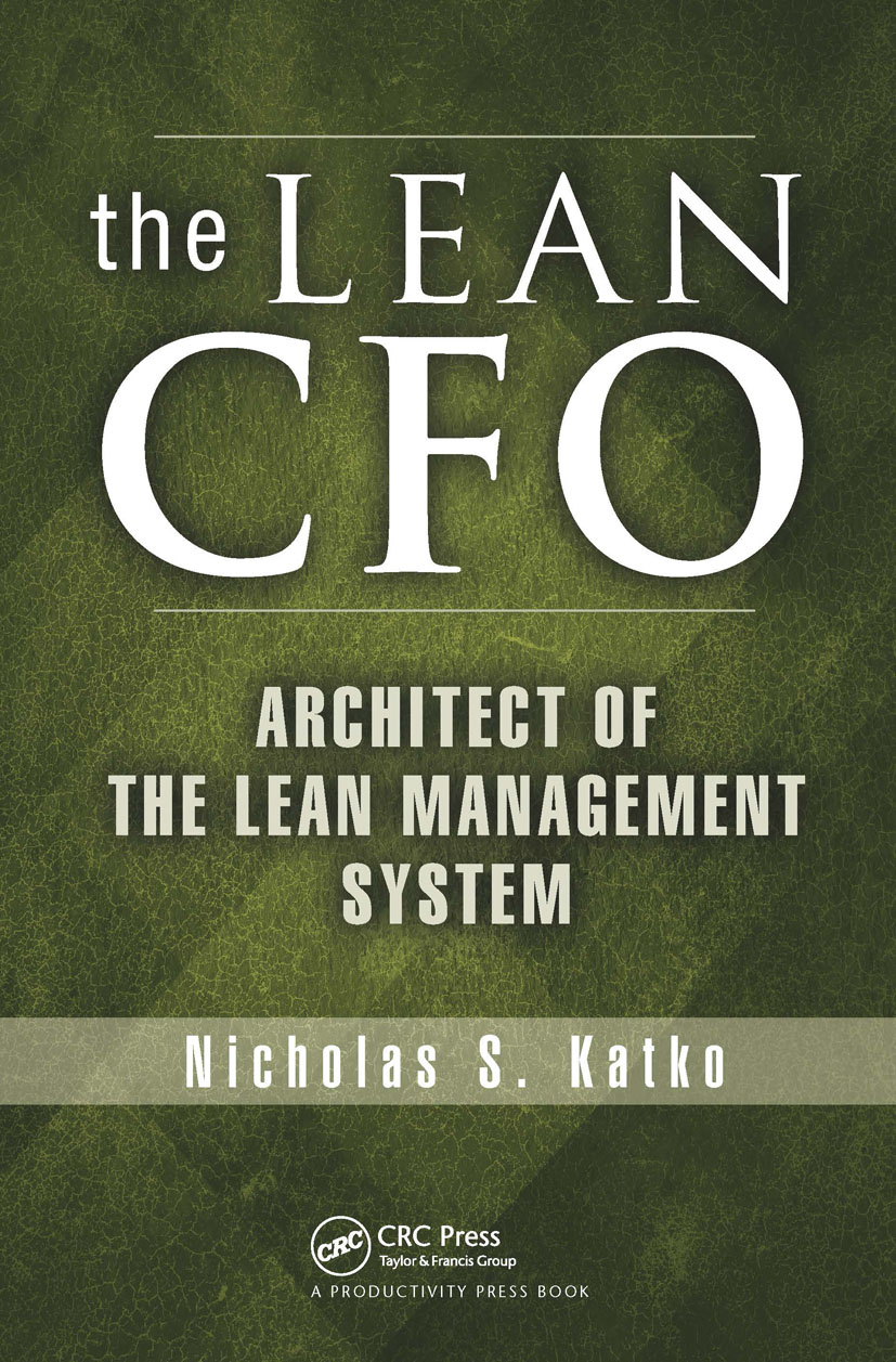 The Lean CFO: Architect of the Lean Management System, 1st Edition (Hardback) book cover