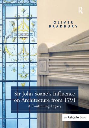 Sir John Soane's Influence on Architecture from 1791: A Continuing Legacy, 1st Edition (Hardback) book cover
