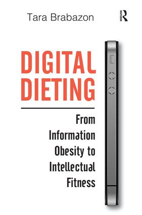 Digital Dieting: From Information Obesity to Intellectual Fitness (Hardback) book cover