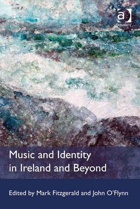 Music and Identity in Ireland and Beyond: 1st Edition (Hardback) book cover