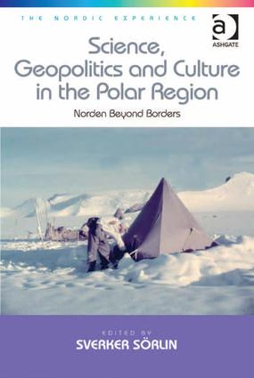 Science, Geopolitics and Culture in the Polar Region: Norden Beyond Borders, 1st Edition (Hardback) book cover