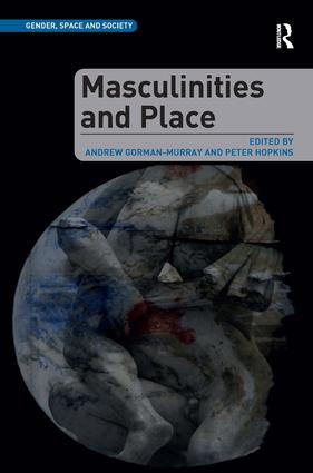 Masculinities and Place: 1st Edition (Hardback) book cover
