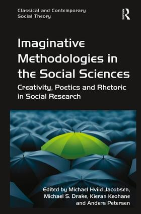 Imaginative Methodologies in the Social Sciences: Creativity, Poetics and Rhetoric in Social Research book cover