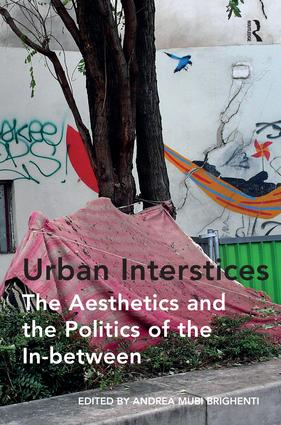 Urban Interstices: The Aesthetics and the Politics of the In-between (Hardback) book cover