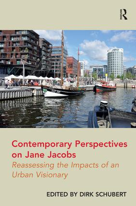 Contemporary Perspectives on Jane Jacobs: Reassessing the Impacts of an Urban Visionary, 1st Edition (Hardback) book cover