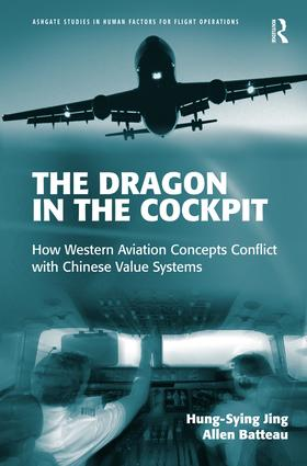 The Dragon in the Cockpit: How Western Aviation Concepts Conflict with Chinese Value Systems, 1st Edition (Hardback) book cover