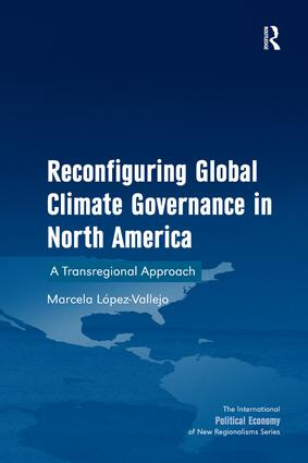 Reconfiguring Global Climate Governance in North America: A Transregional Approach book cover