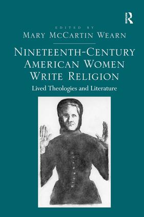 Nineteenth-Century American Women Write Religion: Lived Theologies and Literature (Hardback) book cover