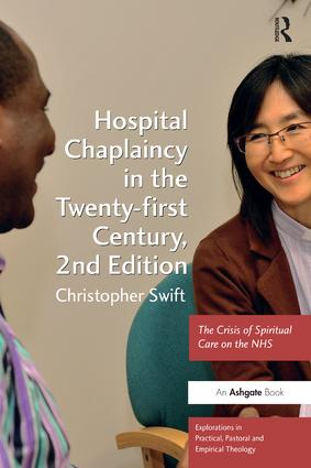 Hospital Chaplaincy in the Twenty-first Century: The Crisis of Spiritual Care on the NHS, 2nd Edition (Paperback) book cover