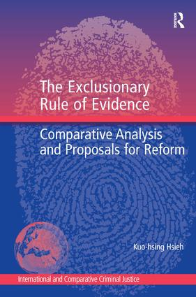 The Exclusionary Rule of Evidence: Comparative Analysis and Proposals for Reform, 1st Edition (Hardback) book cover