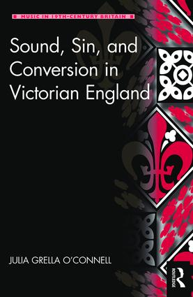 Sound, Sin, and Conversion in Victorian England: 1st Edition (Hardback) book cover