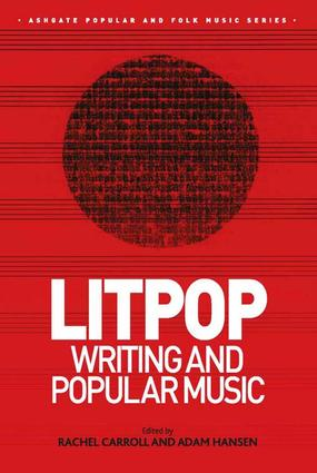 Litpop: Writing and Popular Music: 1st Edition (Hardback) book cover