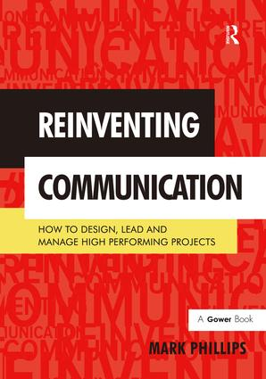 Reinventing Communication: How to Design, Lead and Manage High Performing Projects book cover