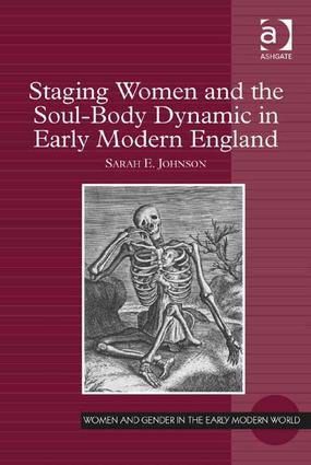 Staging Women and the Soul-Body Dynamic in Early Modern England book cover