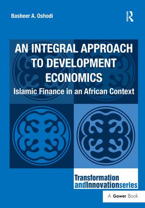 An Integral Approach to Development Economics: Islamic Finance in an African Context book cover