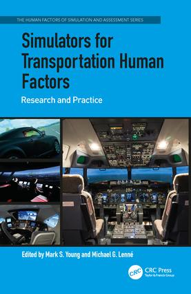 Simulators for Transportation Human Factors: Research and Practice, 1st Edition (Hardback) book cover
