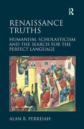 Renaissance Truths: Humanism, Scholasticism and the Search for the Perfect Language (Hardback) book cover