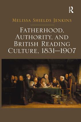 Fatherhood, Authority, and British Reading Culture, 1831-1907 book cover