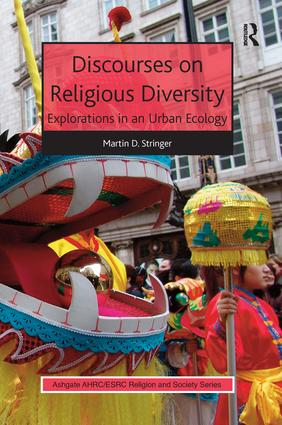 Discourses on Religious Diversity: Explorations in an Urban Ecology, 1st Edition (Paperback) book cover