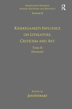 Volume 12, Tome II: Kierkegaard's Influence on Literature, Criticism and Art