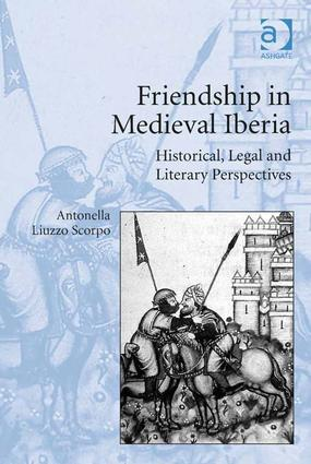 Friendship in Medieval Iberia: Historical, Legal and Literary Perspectives (Hardback) book cover