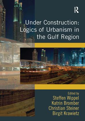 Under Construction: Logics of Urbanism in the Gulf Region (Hardback) book cover