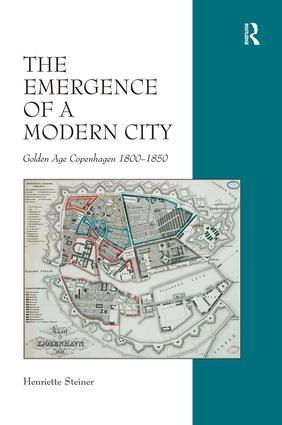 The Emergence of a Modern City: Golden Age Copenhagen 1800–1850 book cover
