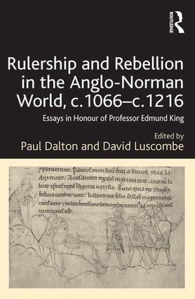 Rulership and Rebellion in the Anglo-Norman World, c.1066-c.1216: Essays in Honour of Professor Edmund King, 1st Edition (Hardback) book cover