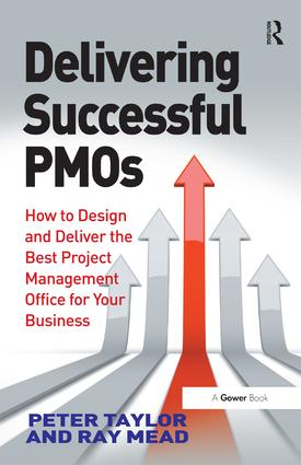 Delivering Successful PMOs: How to Design and Deliver the Best Project Management Office for your Business, 1st Edition (Hardback) book cover