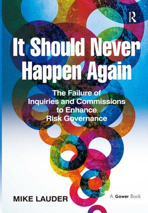 It Should Never Happen Again: The Failure of Inquiries and Commissions to Enhance Risk Governance, 1st Edition (Hardback) book cover