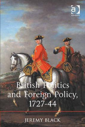 British Politics and Foreign Policy, 1727-44: 1st Edition (e-Book) book cover