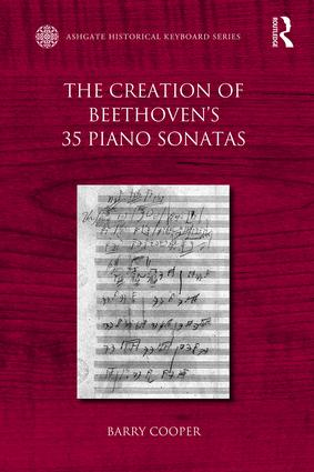 The Creation of Beethoven's 35 Piano Sonatas: 1st Edition (Paperback) book cover