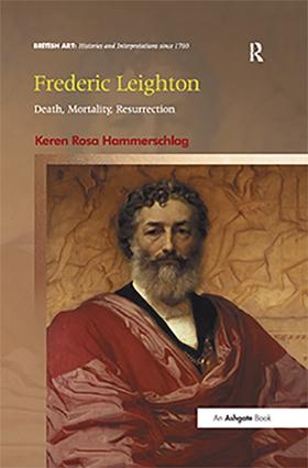 Frederic Leighton: Death, Mortality, Resurrection, 1st Edition (Hardback) book cover