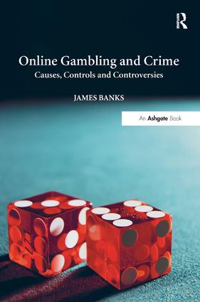 Online Gambling and Crime: Causes, Controls and Controversies, 1st Edition (Hardback) book cover