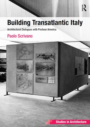 Building Transatlantic Italy: Architectural Dialogues with Postwar America, 1st Edition (Paperback) book cover