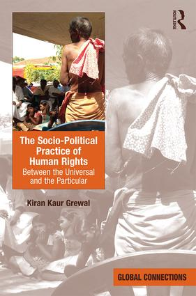 The Socio-Political Practice of Human Rights: Between the Universal and the Particular (Hardback) book cover