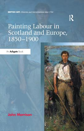 Painting Labour in Scotland and Europe, 1850-1900: 1st Edition (Hardback) book cover