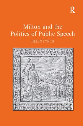 Milton and the Politics of Public Speech: 1st Edition (Hardback) book cover