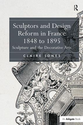 Sculptors and Design Reform in France, 1848 to 1895
