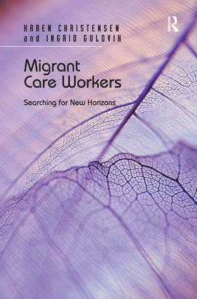Migrant Care Workers: Searching for New Horizons, 1st Edition (Hardback) book cover