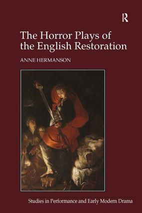 The Horror Plays of the English Restoration: 1st Edition (Hardback) book cover