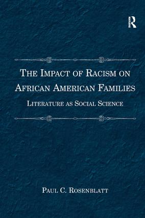 The Impact of Racism on African American Families: Literature as Social Science, 1st Edition (Hardback) book cover