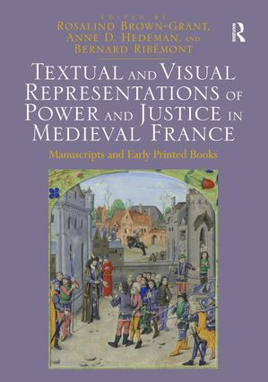 Textual and Visual Representations of Power and Justice in Medieval France: Manuscripts and Early Printed Books, 1st Edition (Hardback) book cover